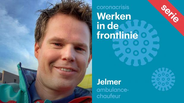Ambulancechauffeur Jelmer: 'Mijn vriendin is zwanger, wat als ik het krijg en zij daarna ook?'