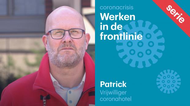 Patrick werkt in een coronahotel:  'Heb 1,5 uur bij een vrouw aan bed gezeten'
