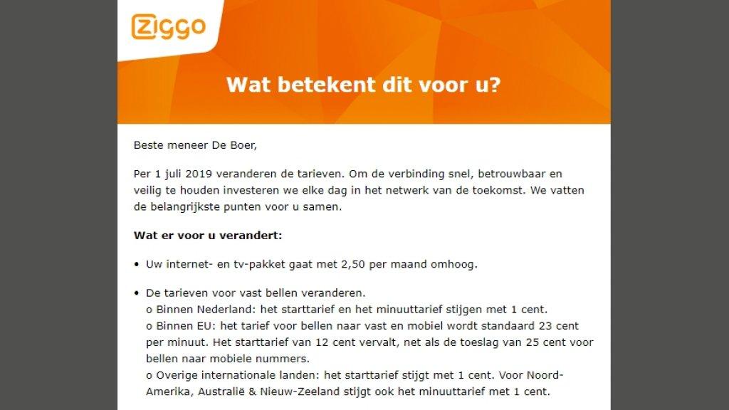 """Ziggo laat in een mail aan klanten weten dat de prijzen omhoog gaan. """"Om de verbinding snel, betrouwbaar en veilig te houden investeren we elke dag in het netwerk van de toekomst."""""""